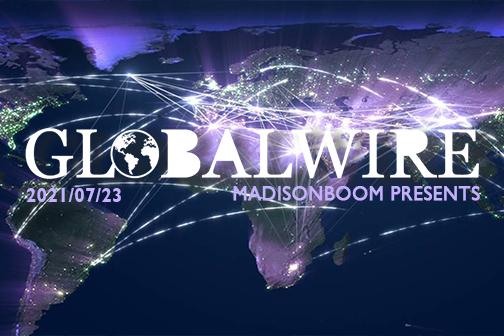 全球营销资讯榜/GlobalWire 0723